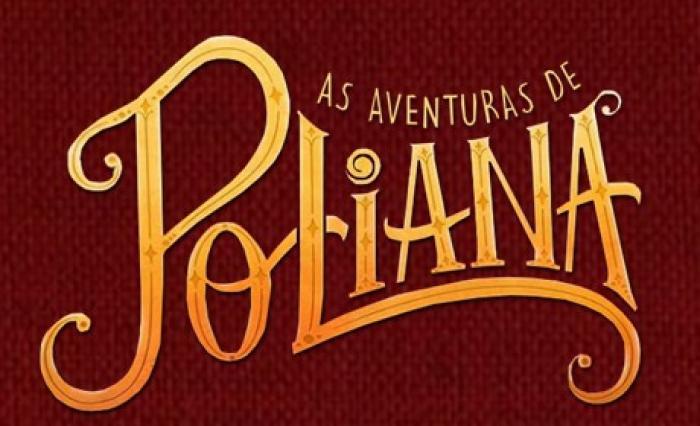"""Resumo Novela """"As Aventuras de Poliana"""": resumo dos próximos capítulos."""